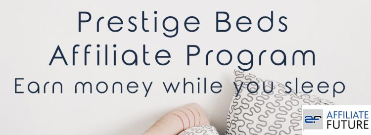 prestige beds affiliate program